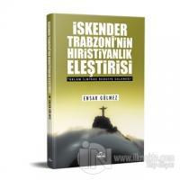İskender Trabzoni'nin Hıristiyanlık Eleştirisi