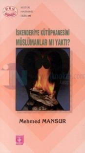 İskenderiye Kütüphanesini Müslümanlar mı Yaktı?