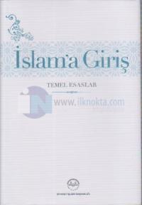İslam'a Giriş - Temel Esaslar