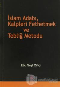İslam Adabı, Kalpleri Fethetmek ve Tebliğ Metodu %25 indirimli Ebu Sey