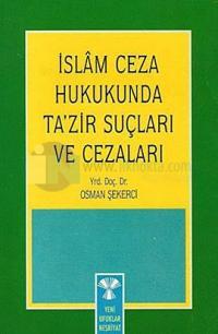 İslam Ceza Hukukunda Ta'zir Suçları ve Cezaları Osman Şekerci