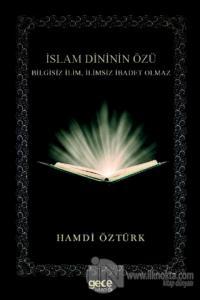 İslam Dininin Özü