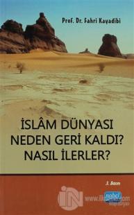 İslam Dünyası Neden Geri Kaldı? Nasıl İlerler?