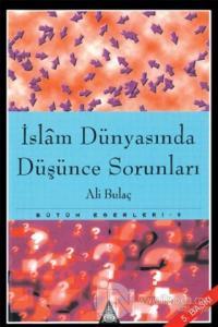 İslam Dünyasında Düşünce Sorunları