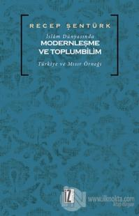 İslam Dünyasında Modernleşme ve Toplumbilim