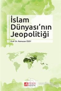 İslam Dünyası'nın Jeopolitiği