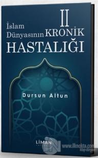 İslam Dünyasının Kronik 2 Hastalığı