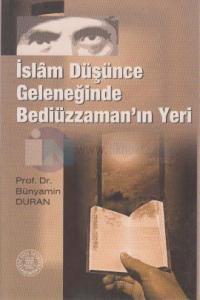 İslam Düşünce Geleneğinde Bediüzzaman'ın Yeri Bünyamin Duran