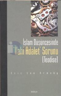 İslam Düşüncesinde İlahi Adalet Sorunu