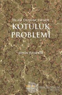 İslam Düşüncesinde Kötülük Problemi