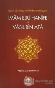 İslam Düşüncesinin İki Kurucu Önderi İmam Ebu Hanife ve Vasıl Bin Ata