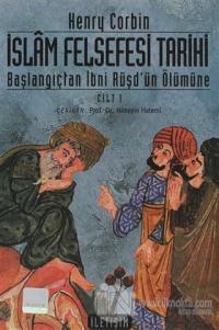 İslam Felsefesi Tarihi Cilt: 1