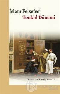 İslam Felsefesi - Tenkid Dönemi