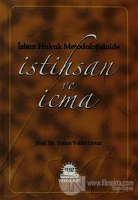 İslam Hukuk Metodolojisinide İstihsan ve İcma