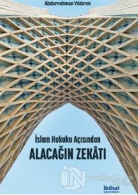 İslam Hukuku Açısından Alacağın Zekatı