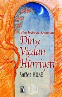 İslam Hukuku Açısından Din ve Vicdan Hürriyeti