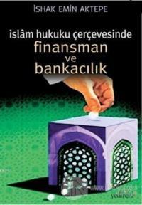 İslam Hukuku Çerçevesinde Finansman ve Bankacılık
