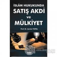 İslam Hukukunda Satış Akdi ve Mülkiyet