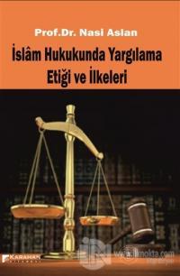 İslam Hukukunda Yargılama Etiği ve İlkeleri