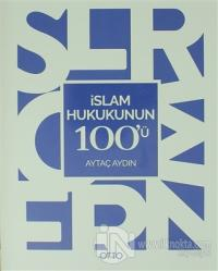 İslam Hukukunun 100'ü