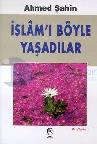 İslam'ı Böyle Yaşadılar %20 indirimli Ahmed Şahin