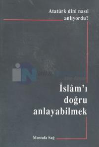 İslam'ı Doğru Anlayabilmek