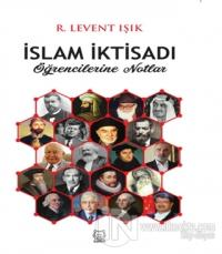 İslam İktisadı Öğrencilerine Notlar