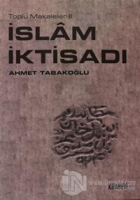 İslam İktisadı %25 indirimli Ahmet Tabakoğlu