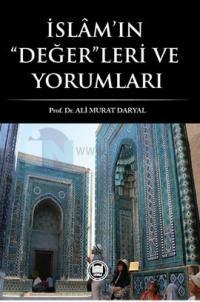 İslam'ın Değer'leri ve Yorumları