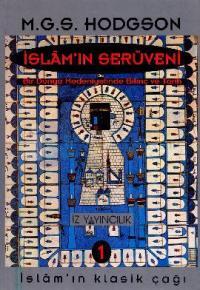 İslam'ın Serüveni Bir Dünya Medeniyetinde Bilinç ve Tarih