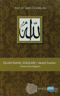 İslam İnanç Esasları / Akaid Esasları