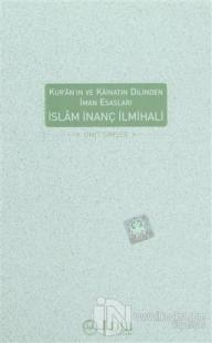 İslam İnanç İlmihali Kur-an'ın ve Kainatın Dilinden İman Esasları