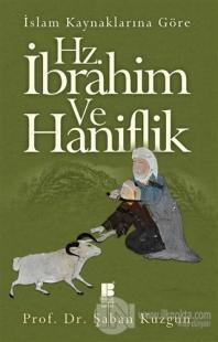 İslam Kaynaklarına Göre Hz. İbrahim ve Haniflik