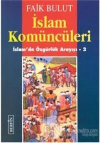 İslam Komüncüleri İslam'da Özgürlük Arayışı - 2