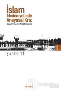 İslam Medeniyetinde Anayasal Kriz M. B. Muhtar eş-Şankıti