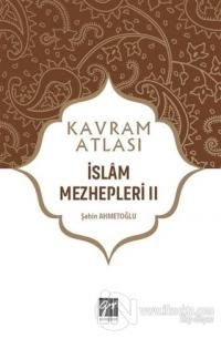 İslam Mezhepleri 2 - Kavram Atlası