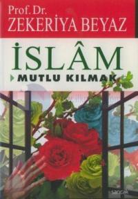 İslam-Mutlu Kılmak