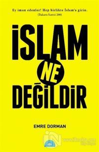 İslam Ne Değildir