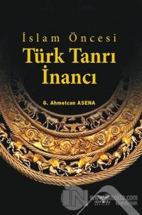 İslam Öncesi Türk Tanrı İnancı