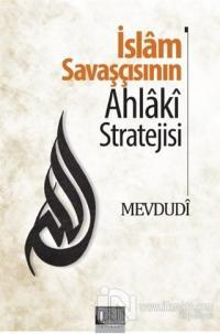 İslam Savaşçısının Ahlaki Stratejisi