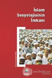 İslam Sosyolojisinin İmkanı
