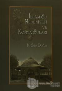 İslam Su Medeniyeti ve Konya Suları (Ciltli)
