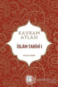 İslam Tarihi 1 - Kavram Atlası Mustafa Özkan