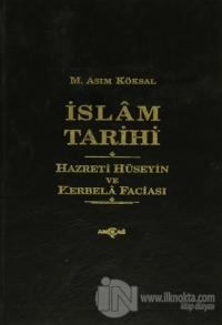 İslam Tarihi Hazreti Hüseyin ve Kerbela Faciası (Ciltli)