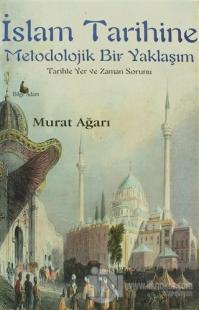 İslam Tarihine Metodolojik Bir Yaklaşım