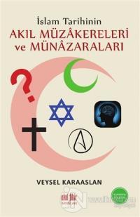 İslam Tarihinin Akıl Müzakereleri ve Münazaraları Veysel Karaaslan