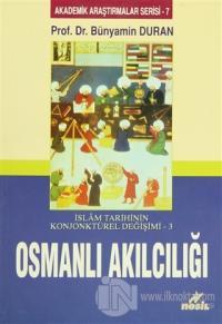 İslam Tarihinin Konjonktürel Değişimi 3 - Osmanlı Akılcılığı %20 indir