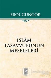 İslam Tasavvufunun Meseleleri