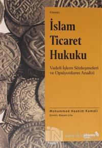İslam Ticaret Hukuku Mohammad Hashim Kamali