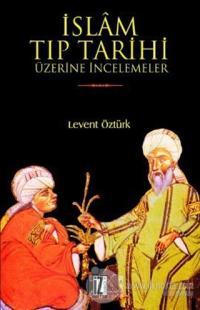İslam Tıp Tarihi Üzerine İncelemeler %25 indirimli Levent Öztürk